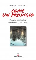 Come un prodigio - Francesca Peruzzotti