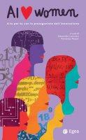 AI love women - Alessandra Lacovara, Marialuisa Pezzali