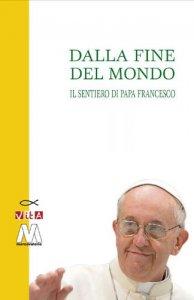 Copertina di 'Dalla fine del mondo. Il sentiero di papa Francesco'