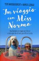 In viaggio con Miss Norma - Bauerschmidt Tim, Liddle Ramie, Bowman Alisa