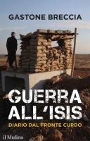 Guerra all'ISIS - Gastone Breccia