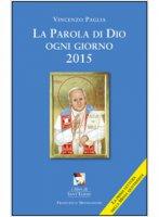 La parola di Dio ogni giorno 2015 - Vincenzo Paglia
