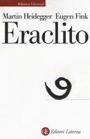 Eraclito - Heidegger Martin, Fink Eugen