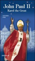 John Paul II. Karol the great - Peri Vittorio