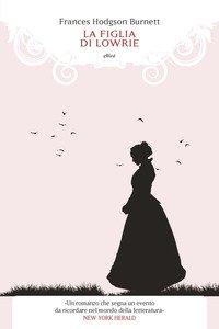 Copertina di 'La figlia di Lowrie'