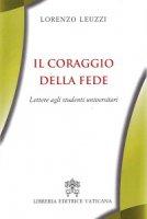 Il coraggio della fede - Lorenzo Leuzzi