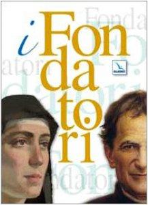 Copertina di 'I Fondatori. Don Bosco. Una biografia nuova. Maria Domenica Mazzarello'