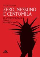 Zero, nessuno e centomila. Lo specifico teatrale nell'arte di Renato Zero - Piersanti Sacha