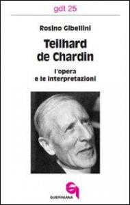 Copertina di 'Teilhard de Chardin: l'opera e le interpretazioni (gdt 025)'