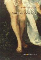 Divagazioni sul tema del «Noli me tangere» - Stella Rosetta