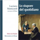 Lo stupore del Quotidiano - Luciano Manicardi