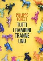 Tutti i bambini tranne uno - Forest Philippe