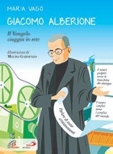 Copertina di 'Giacomo Alberione. Il Vangelo viaggia in rete'