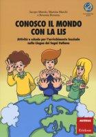 Conosco il mondo con la LIS. Con poster - Murolo Jacopo, Marchi Martina, Rossena Rossana