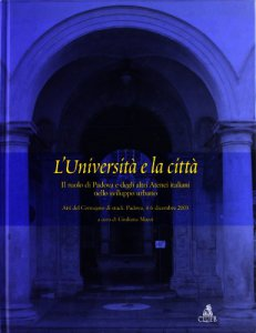 Copertina di 'L' università e la città. Il ruolo di Padova e degli altri atenei italiani nello sviluppo urbano'