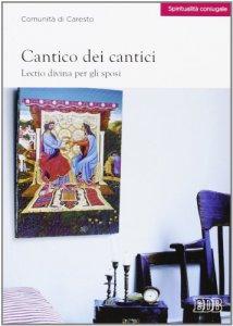 Copertina di 'Cantico dei cantici. Lectio divina per gli sposi'