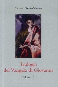 Copertina di 'Teologia del Vangelo di Giovanni - Vol. III'