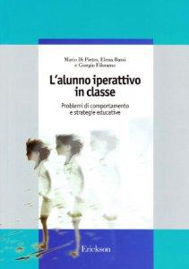 Copertina di 'L' alunno iperattivo in classe. Problemi di comportamento e strategie educative'