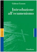 Introduzione all'ecumenismo - Goosen Gideon