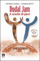 Dudal Jam. A scuola di pace - Canova Patrizia, Dotti Michele