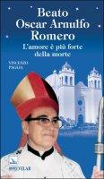 Beato Oscar Arnulfo Romero - Vincenzo Paglia