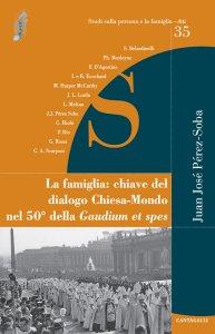 Copertina di 'La famiglia: chiave del dialogo Chiesa-Mondo nel 50° della Gaudium et spes'