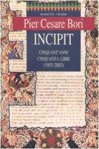 Copertina di 'Incipit. Cinquant'anni, cinquanta libri (1953-2003)'