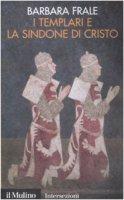 I Templari e la sindone di Cristo - Frale Barbara