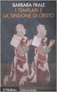 Copertina di 'I Templari e la sindone di Cristo'