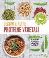 Legumi e altre proteine vegetali - AA.VV.
