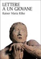 Lettere a un giovane - Rainer Maria Rilke