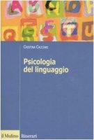 Psicologia del linguaggio - Cacciari Cristina