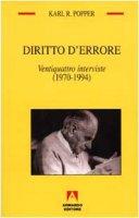 Diritto d'errore. Ventiquattro interviste (1970-1994) - Popper Karl R.