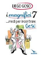 I magnifici 7 ...modi per incontrare Gesù - Diego Goso