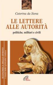 Copertina di 'Le lettere alle autorità. Politiche, militari e civili'