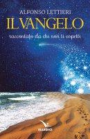 Il Vangelo raccontato da chi non ti aspetti - Alfonso Lettieri, Antonio Di Donna