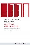 Il futuro che (non) c'è - Alessandro Rosina, Sergio Sorgi