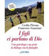 I figli ci parlano di Dio - Cecilia Pirrone, Francesco Scanziani