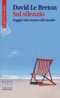 Sul silenzio - Le Breton David