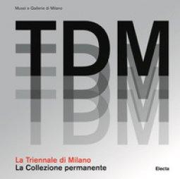 Copertina di 'La Triennale di Milano. La collezione permanente. Ediz. illustrata'