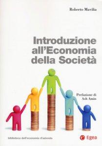 Copertina di 'Introduzione all'economia della società. Con Contenuto digitale per download e accesso on line'