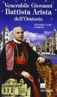 Venerabile Giovanni Battista Arista dell'Oratorio - Cerrato Edoardo A.