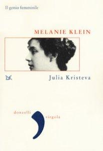 Copertina di 'Melanie Klein. Il genio femminile'
