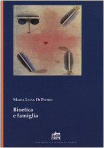 Copertina di 'Bioetica e famiglia'