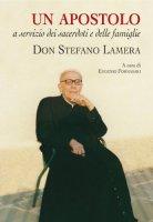 Un apostolo a servizio dei sacerdoti e delle famiglie. Don Stefano Lamera - Fornasari Eugenio