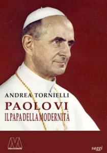 Copertina di 'Paolo VI. Il papa della modernità'