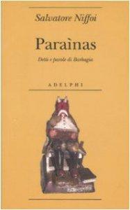Copertina di 'Paraìnas. Detti e parole di Barbagia'