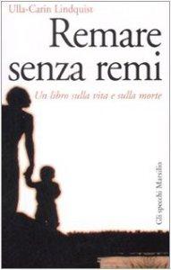 Copertina di 'Remare senza remi. Un libro sulla vita e sulla morte'