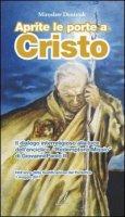 """Aprite le porte a Cristo. Il dialogo interreligioso alla luce dell'enciclica """"Redemptoris Missio"""" di Giovanni Paolo II - Denisiuk Miroslaw"""