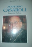 Agostino Casaroli - Alceste Santini